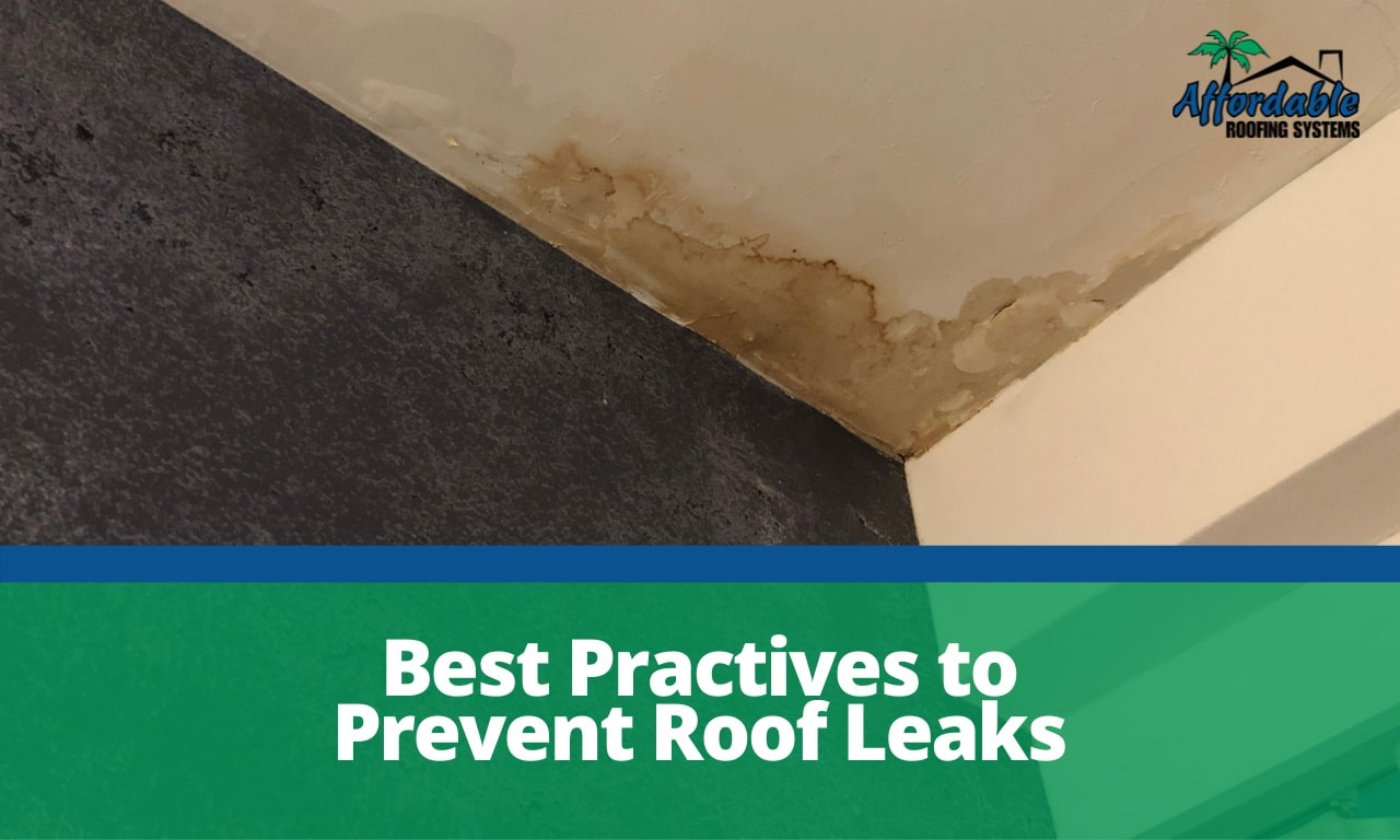 Best Practices To Prevent Roof Leaks