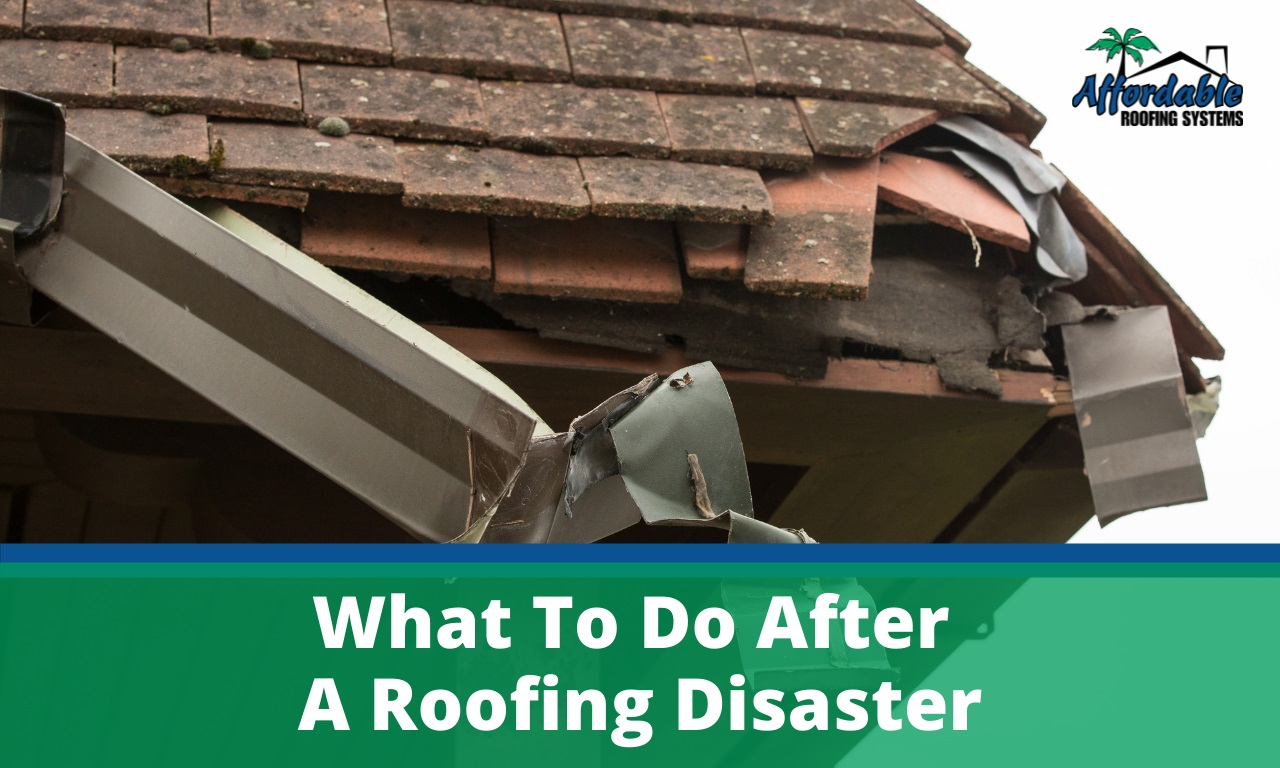What To Do After A Roofing Disaster